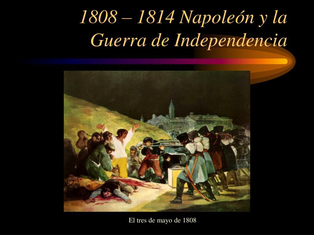 1808 – 1814 Napole