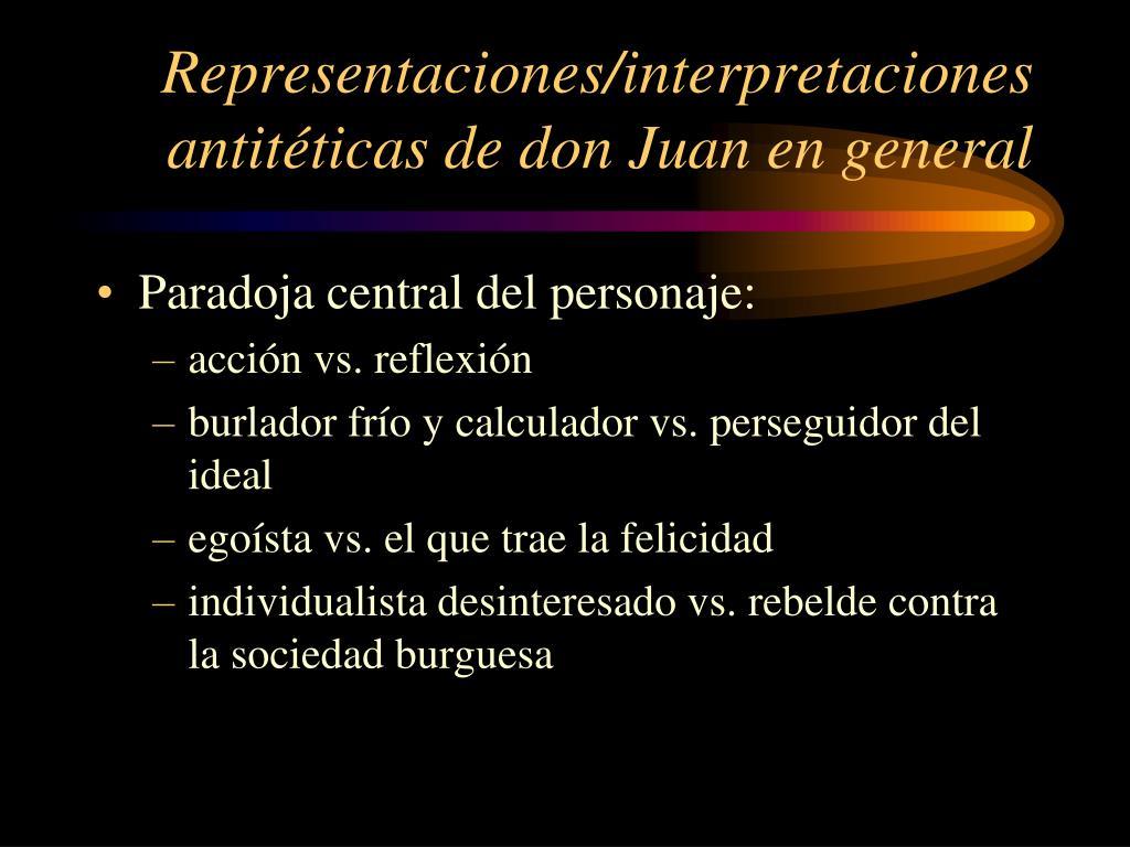 Representaciones/interpretaciones antitéticas de don Juan en general
