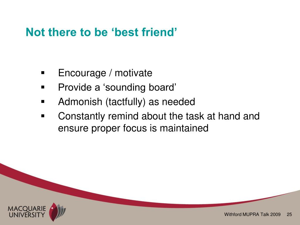 Not there to be 'best friend'