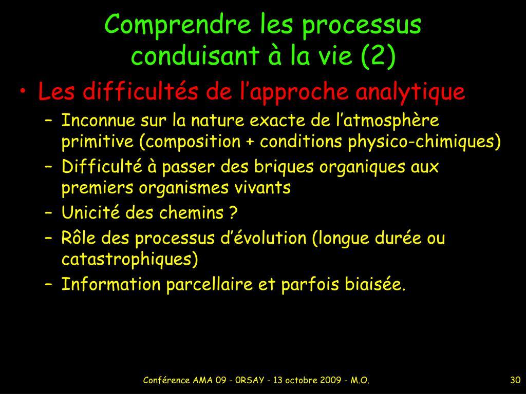 Comprendre les processus conduisant à la vie (2)