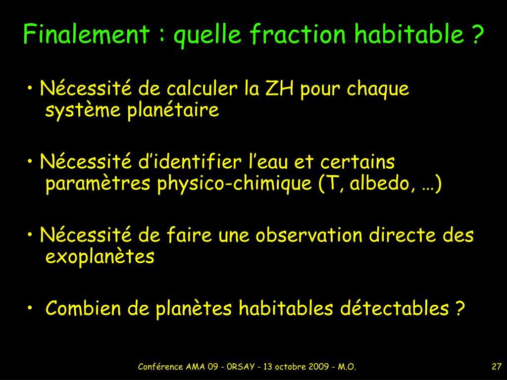 Finalement : quelle fraction habitable ?