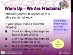 warm up we are fractions