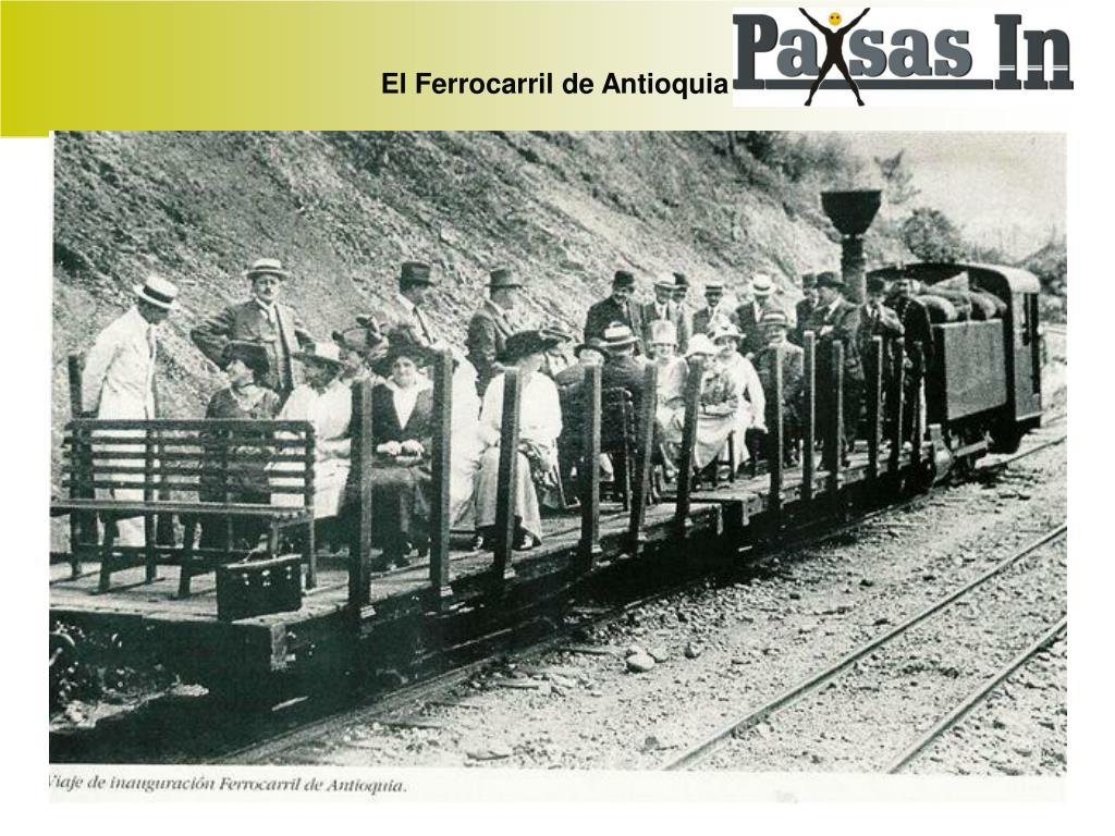 El Ferrocarril de Antioquia