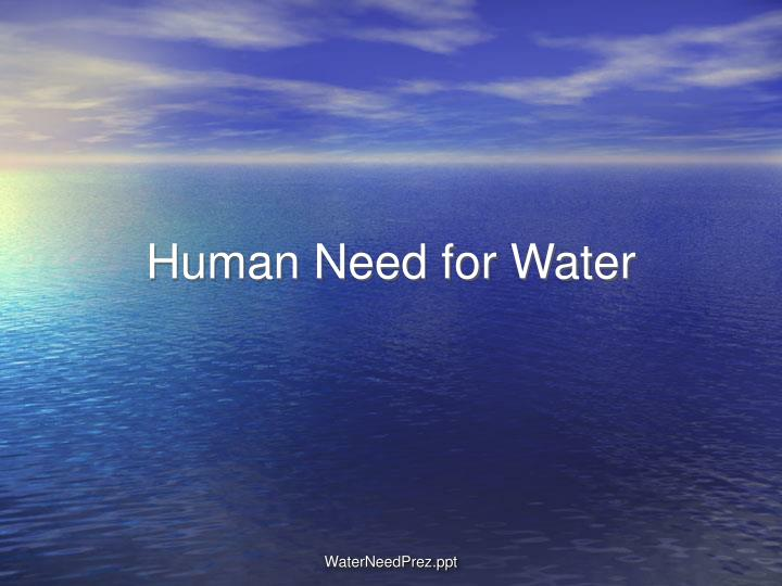 Human need for water l.jpg