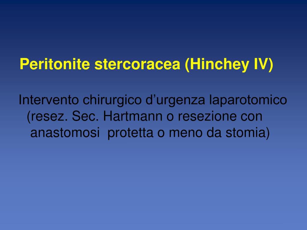 Peritonite stercoracea (Hinchey IV)