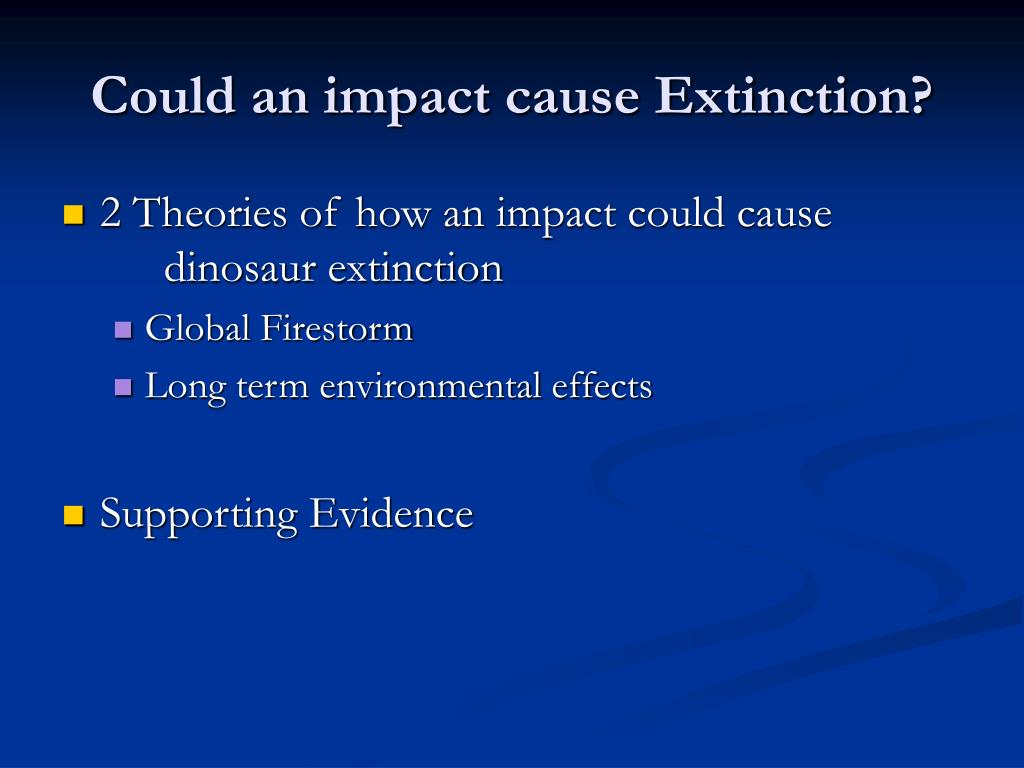 Could an impact cause Extinction?