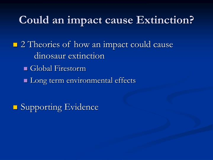 Could an impact cause extinction