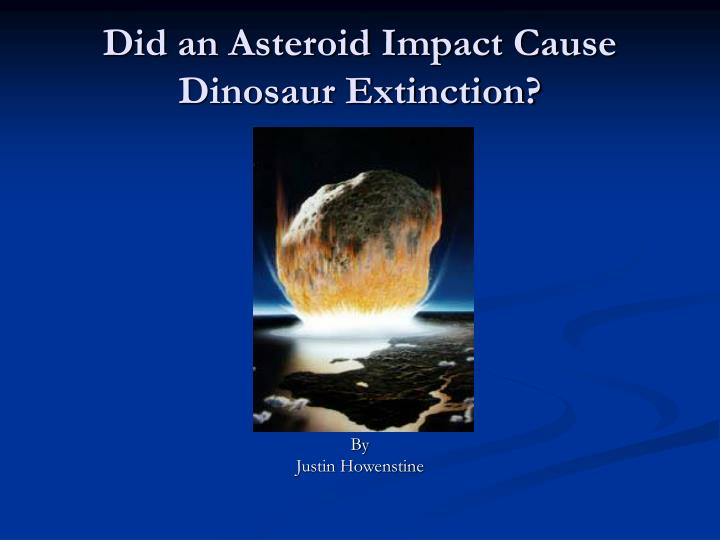 Did an asteroid impact cause dinosaur extinction