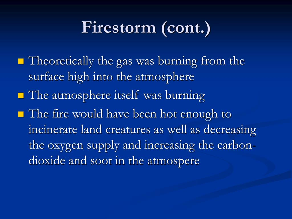 Firestorm (cont.)