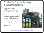 continuous chrome recovery in industrial practice