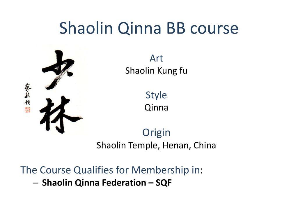 Shaolin Qinna BB