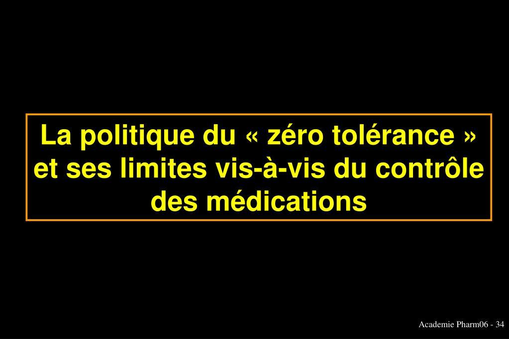 La politique du «zéro tolérance» et ses limites vis-à-vis du contrôle des médications