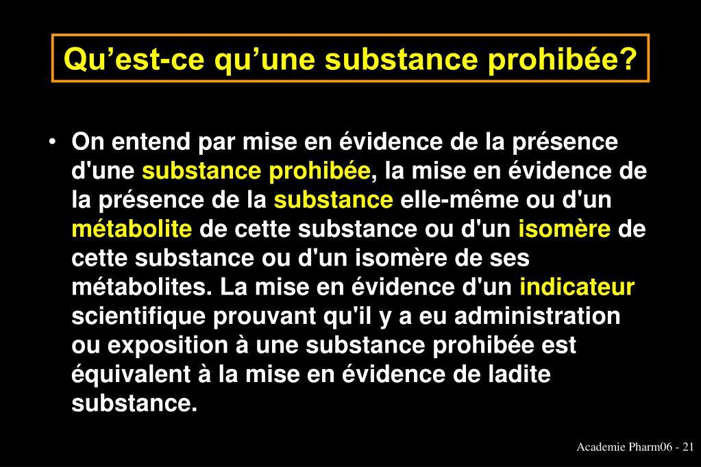 Qu'est-ce qu'une substance prohibée?