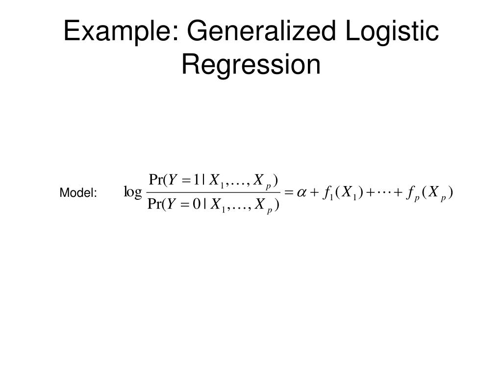 Example: Generalized Logistic Regression