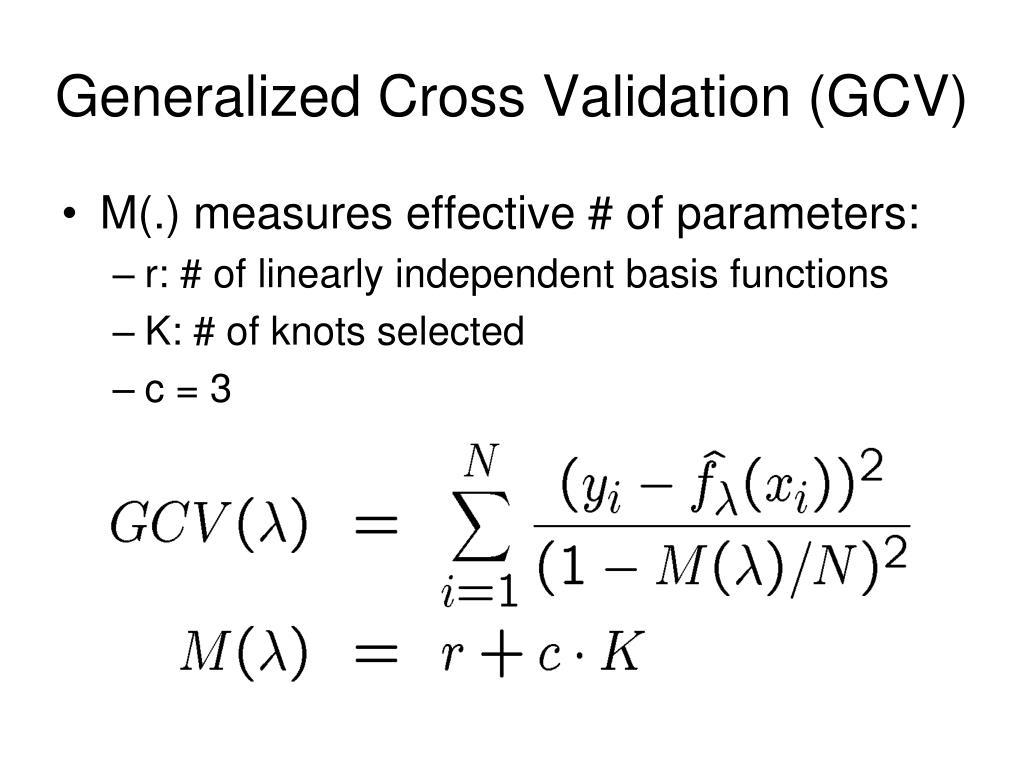Generalized Cross Validation (GCV)
