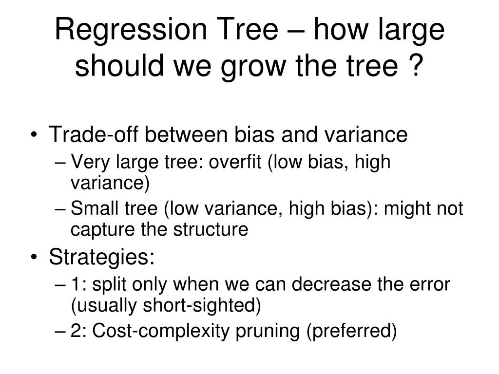 Regression Tree – how large should we grow the tree ?