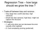 regression tree how large should we grow the tree