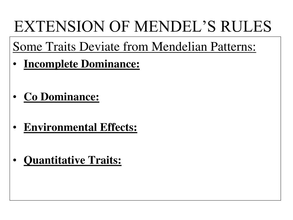 EXTENSION OF MENDEL'S RULES