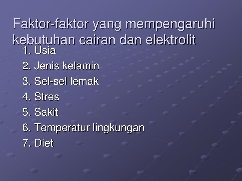 Faktor-faktor yang mempengaruhi kebutuhan cairan dan elektrolit