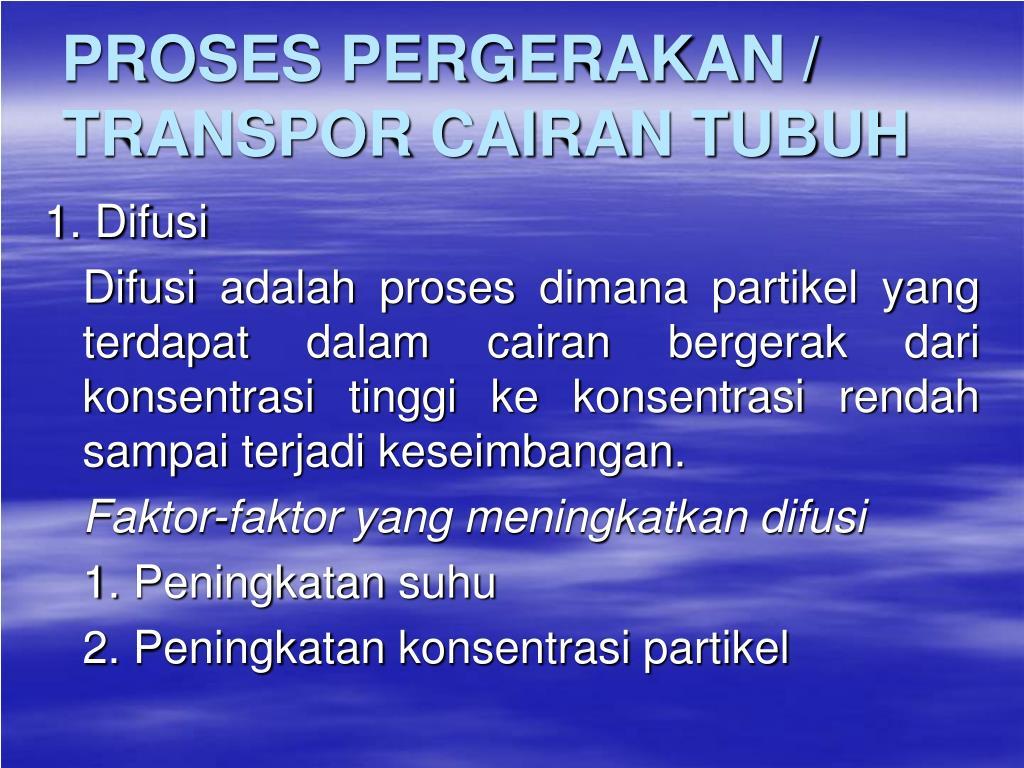 PROSES PERGERAKAN / TRANSPOR CAIRAN TUBUH