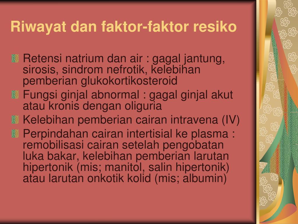 Riwayat dan faktor-faktor resiko