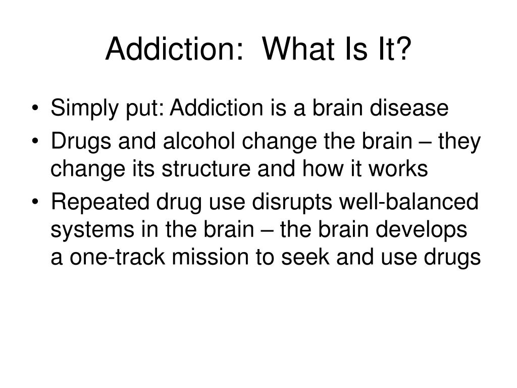 Addiction:  What Is It?