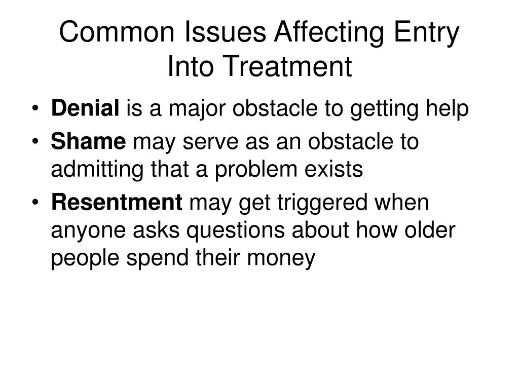 Common Issues Affecting Entry Into Treatment