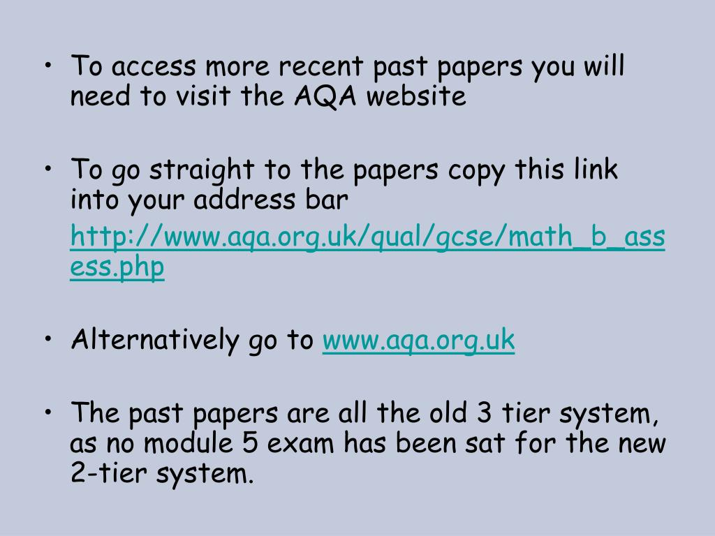 To access more recent past papers you will need to visit the AQA website
