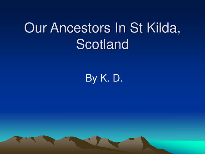 Our ancestors in st kilda scotland