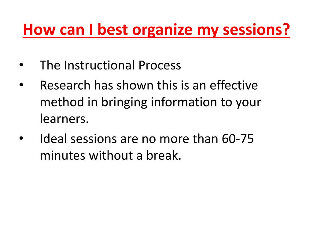 How can I best organize my sessions?