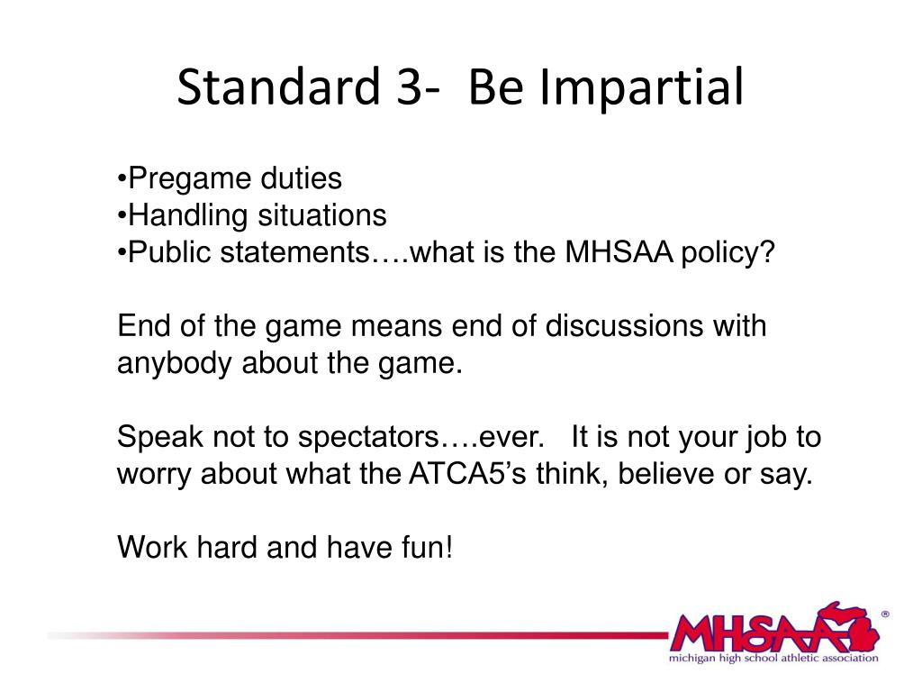 Standard 3-  Be Impartial