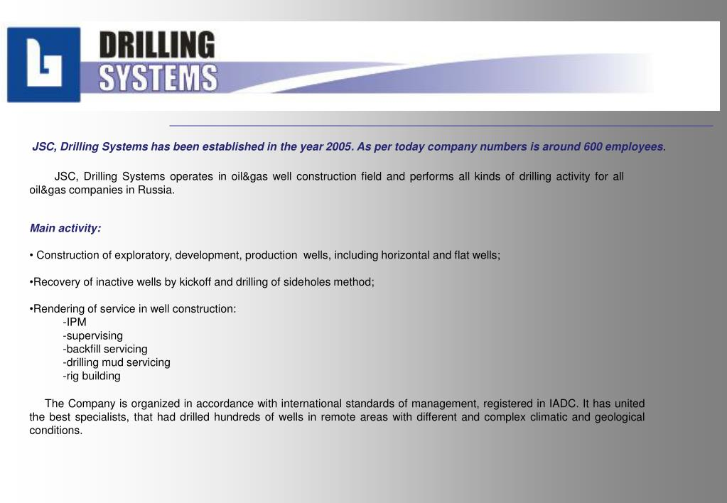 JSC, Drilling Systems has been established in the year 2005