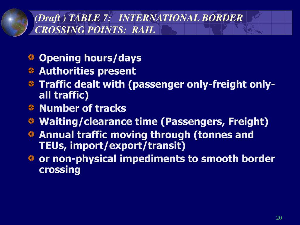 (Draft ) TABLE 7:   INTERNATIONAL BORDER CROSSING POINTS:  RAIL