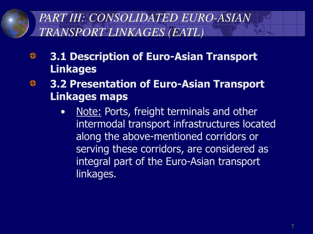 PART III: CONSOLIDATED EURO-ASIAN TRANSPORT LINKAGES (EATL)