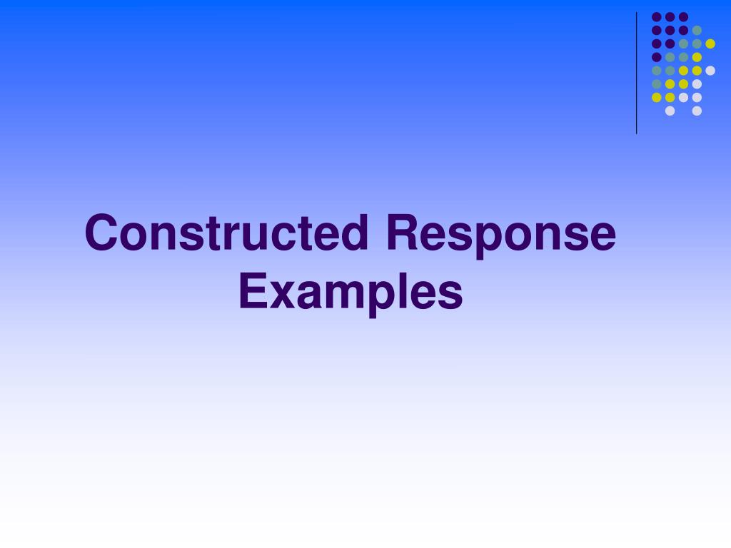 Constructed Response  Examples