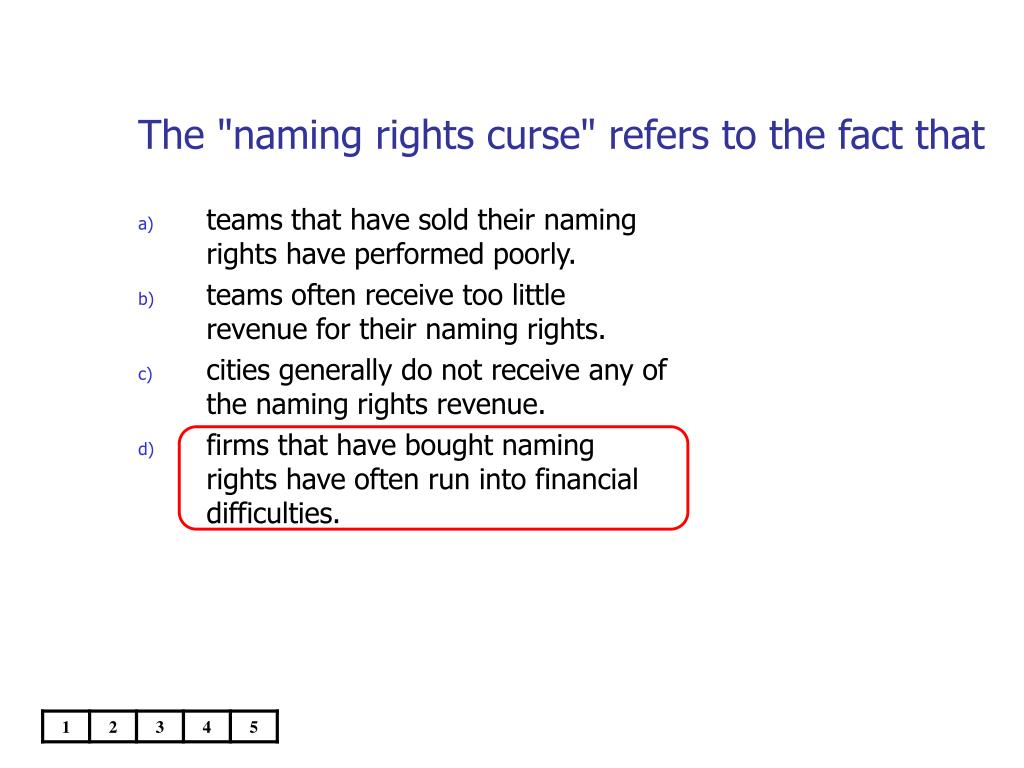 """The """"naming rights curse"""" refers to the fact that"""