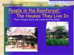 people in the rainforest the houses they live in