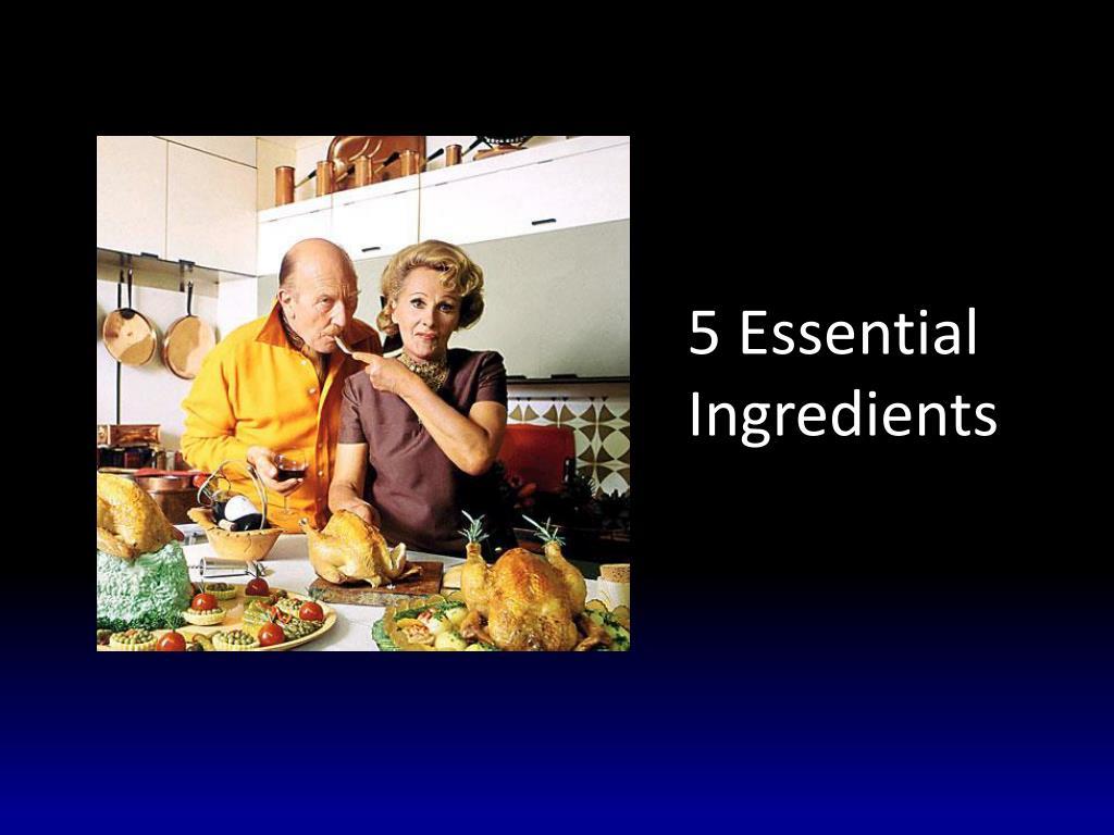 5 Essential Ingredients