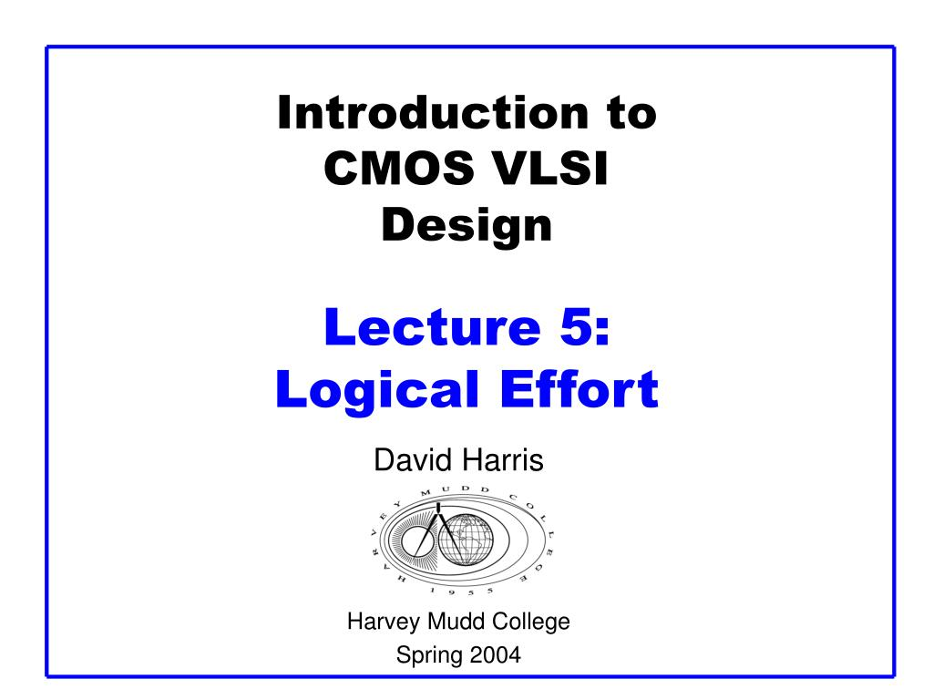 introduction to cmos vlsi design lecture 5 logical effort