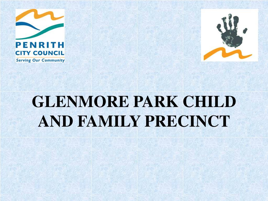 GLENMORE PARK CHILD AND FAMILY PRECINCT