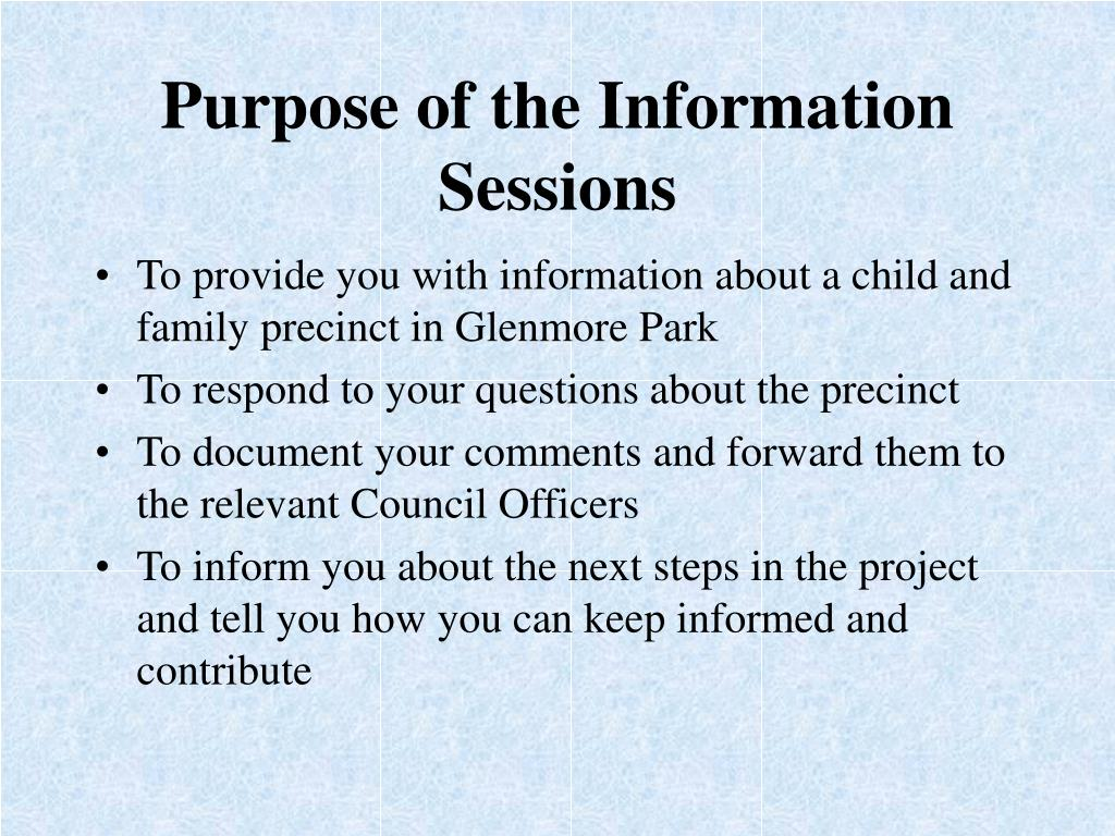 Purpose of the Information Sessions