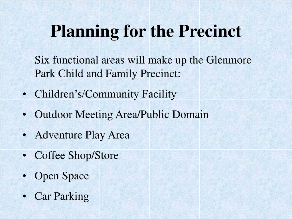 Planning for the Precinct