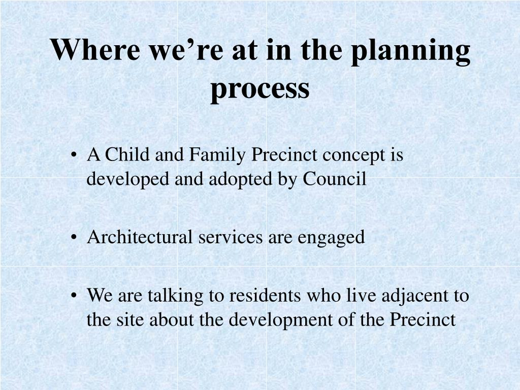 Where we're at in the planning process