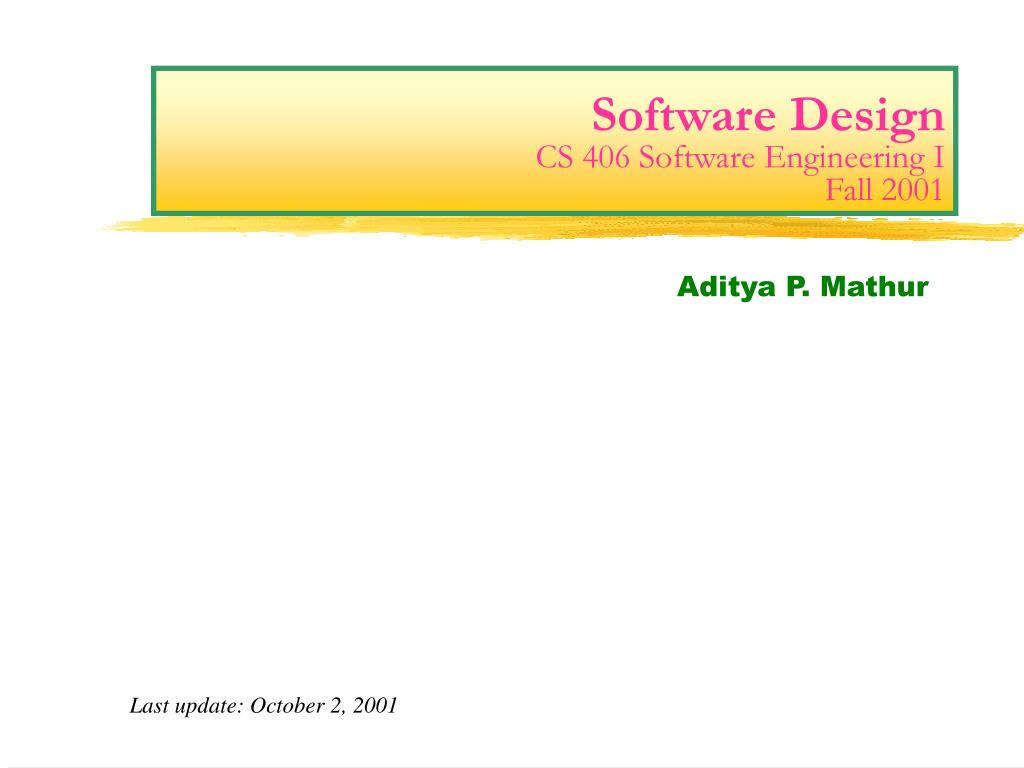 software design cs 406 software engineering i fall 2001