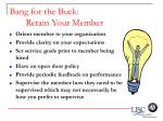 bang for the buck retain your member