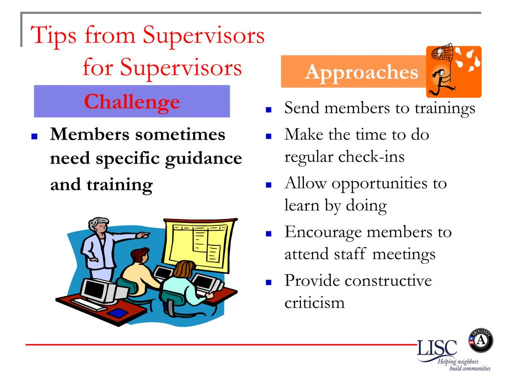 Members sometimes need specific guidance and training
