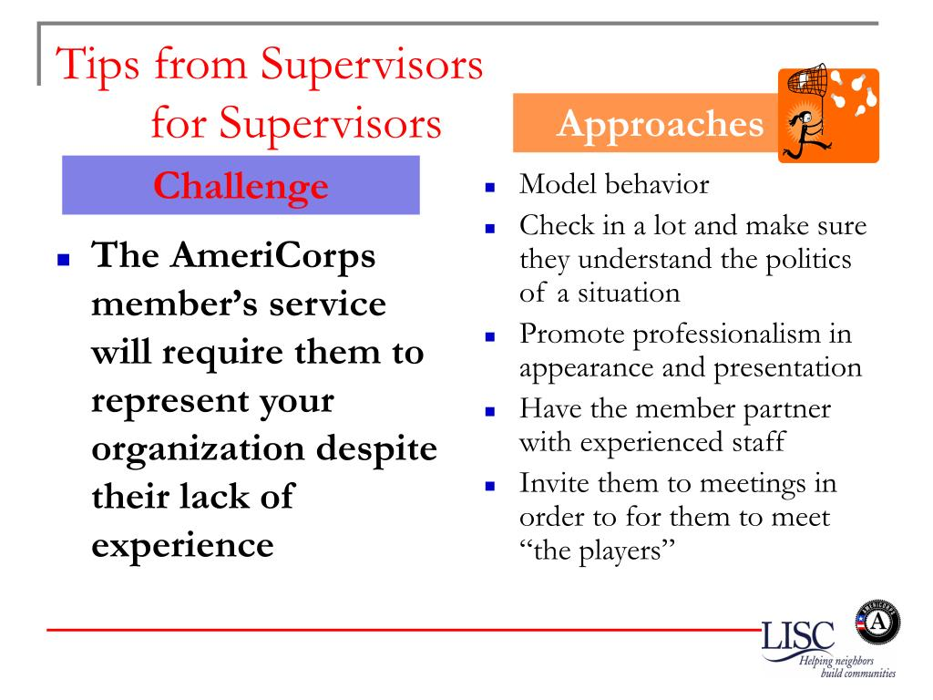 The AmeriCorps member's service will require them to represent your organization despite their lack of experience