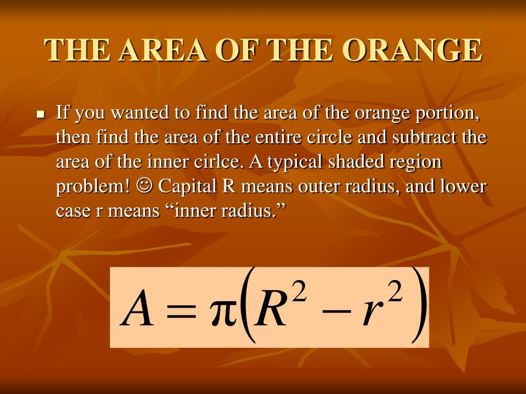 THE AREA OF THE ORANGE