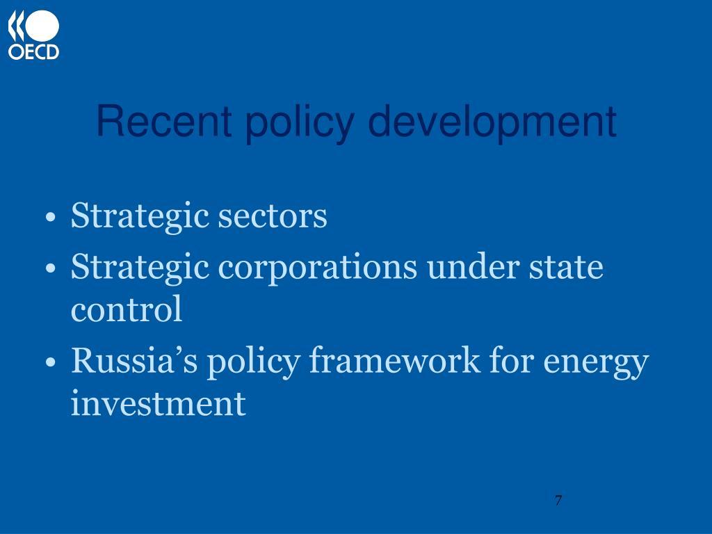 Recent policy development