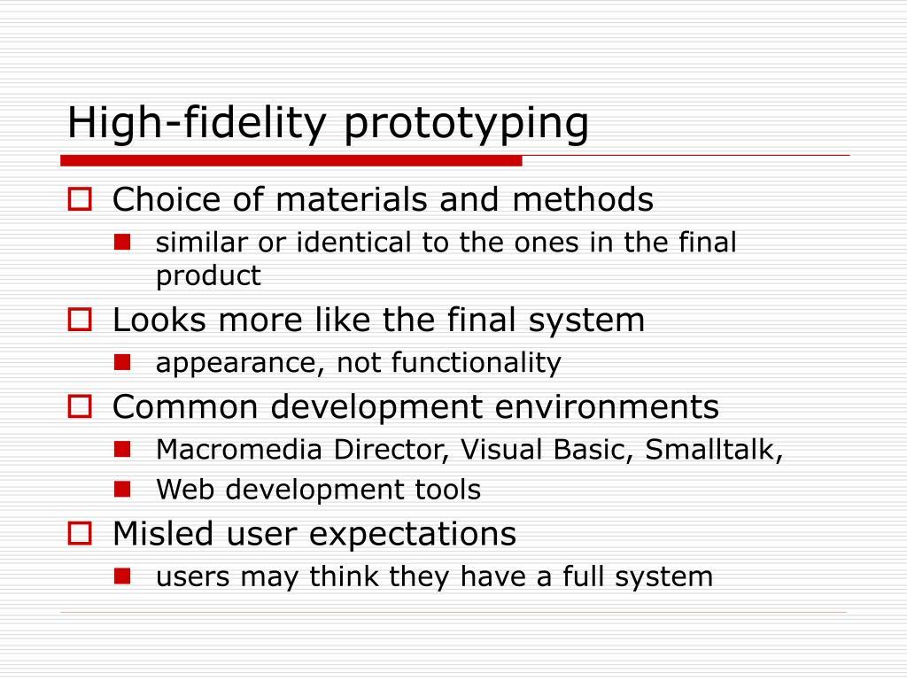 High-fidelity prototyping
